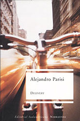 Delivery Alejandro Parisi 2002 Editorial: Sudamericana - Narrativas