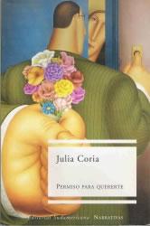 Permiso para quererte Julia Coria 2002 Editorial: Sudamericana - Narrativas
