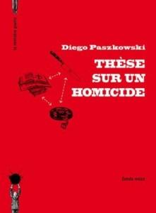 Tese sobre um homicídio Tesis sobre un homicidio será publicado en Francia por La dernière goutte en octubre de 2013.